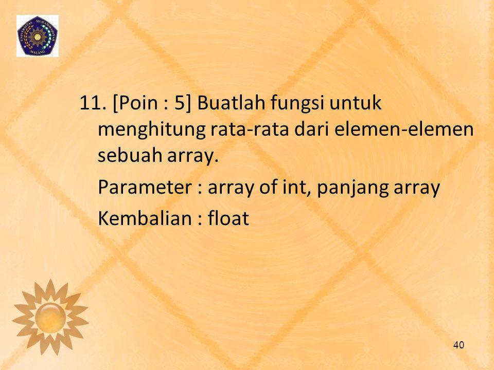 11. [Poin : 5] Buatlah fungsi untuk menghitung rata-rata dari elemen-elemen sebuah array.